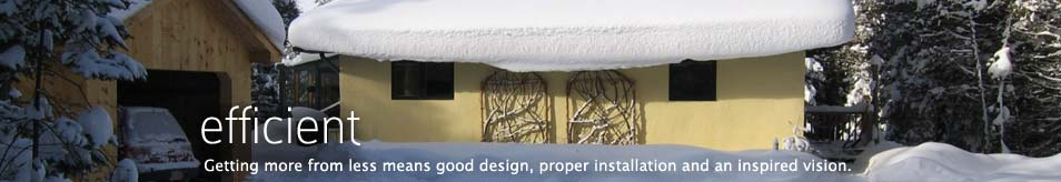Getting more from less means good design, proper installation and an inspired vision