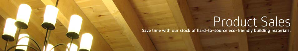 Save time with our stock of hard-to-source eco-friendly building materials